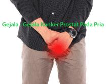 Gejala - Gejala Kanker Prostat